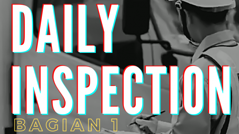Daily Inspection Bagian 1